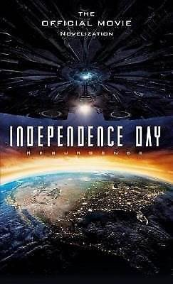 Independence Day – Resurgence : The Official Movie Novelizatio…