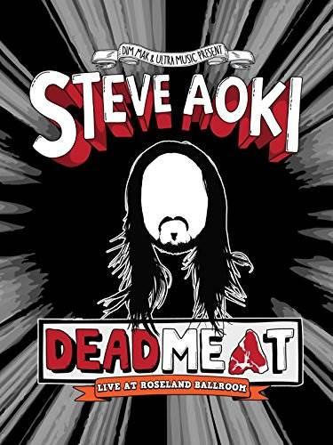 Steve Aoki: Deadmeat: Live at Roseland Ballroom